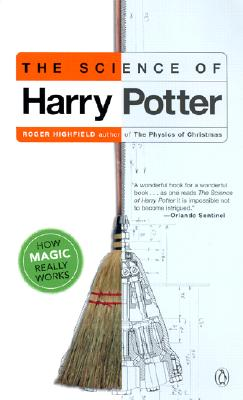 The Science of Harry Potter By Highfield, Roger