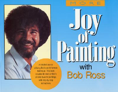 More Joy of Painting With Bob Ross By Kowalski, Annette