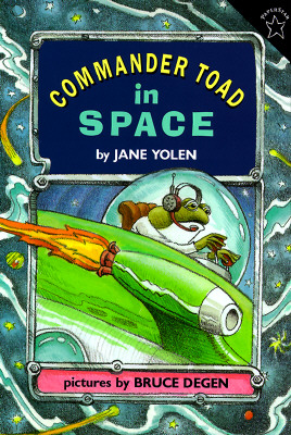 Commander Toad in Space By Yolen, Jane/ Degen, Bruce (ILT)